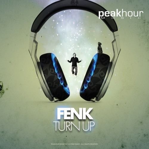 FENK - Turn Up (Original Mix)         *OUT NOW* [Peak Hour Music]