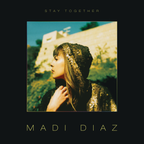 Madi Diaz - Stay Together