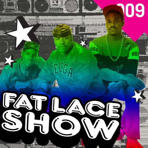 Fat Lace Show 009