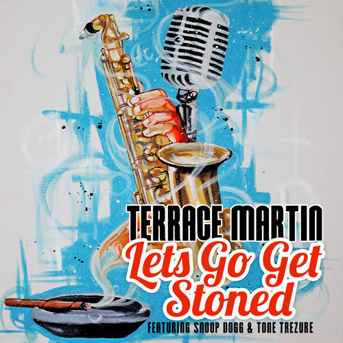 Lets Go Get Stoned (Terrace Martin Feat Snoop Dogg & Tone Trezure)
