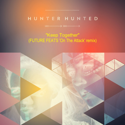 "Hunter Hunted ""Keep Together"" (FUTURE FEATS 'On The Attack' remix)"