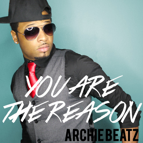 Archie Beatz - You Are The Reason