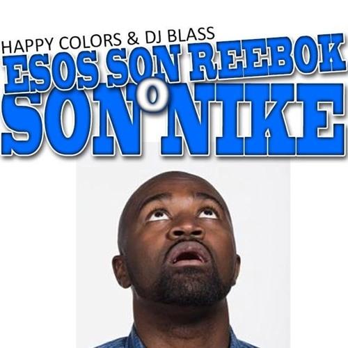 Happy Colors x Dj Blass - Esos Son Reebok o Son Nike