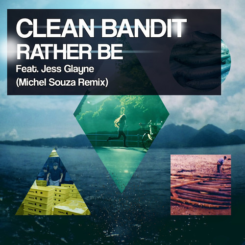 Clean Bandit Feat. Jess Glayne - Rather Be (Michel Souza Remix)