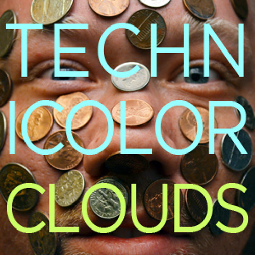 Technicolor Clouds