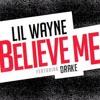 Lil Wayne ~ Believe Me Feat. Drake (REMIX)