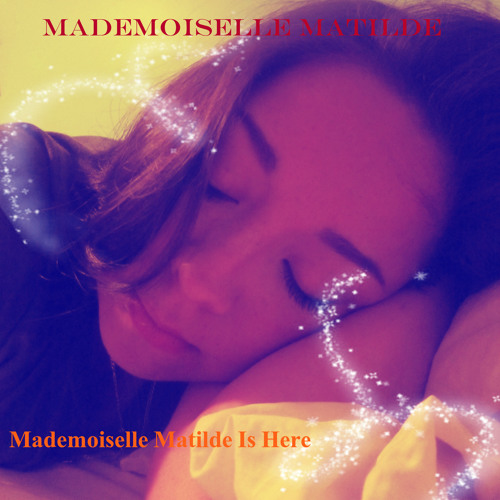 Mademoiselle Matilde Is Here - Song Teaser