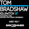 Download Tom Bradshaw pres. Killswitch 37,Guest Mix: Eric Zimmer Mp3