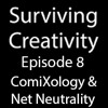 Surviving Creativity S1E8 - ComiXology & Net Neutrality