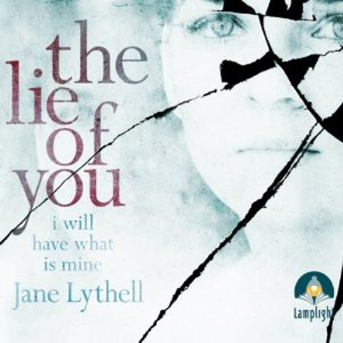 The Lie of You by Jane Lythell, read by Gabrielle Glaister and Melkorka Oskardottir
