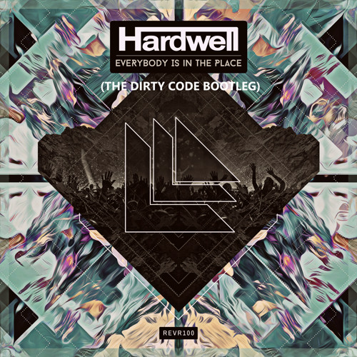 Hardwell - Everybody is in the place (The Dirty Code Bounce Bootleg)
