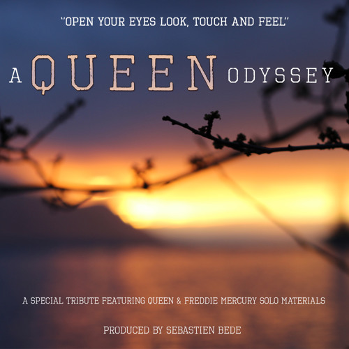 Queen- Open Your Eyes Look Touch And Feel (Produced by Sébastien Bédé)