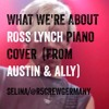 What We're About - Ross Lynch (from Austin & Ally)