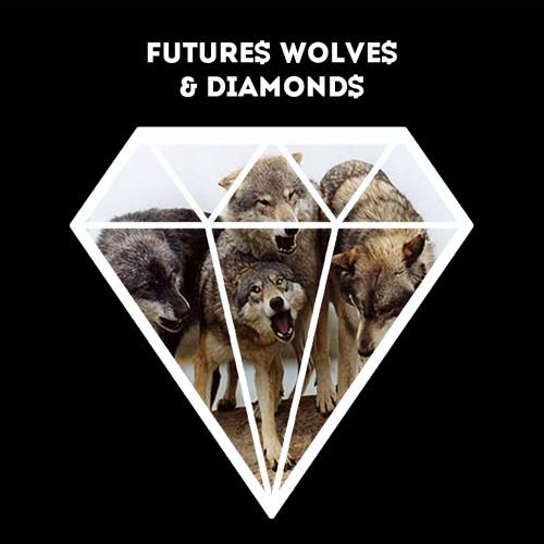 Future$ Wolve$ & Diamond$