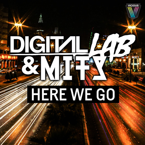 Digital Lab & MITS - Here We Go (Original Mix) [OUT NOW]