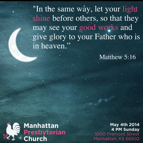 009 Serving Others: Let Y'all's Light Shine. Matthew 5:14-16 Manhattan Presbyterian Church