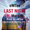 eMTee _ Last night ft. MarazA (Prod. by eMTee)