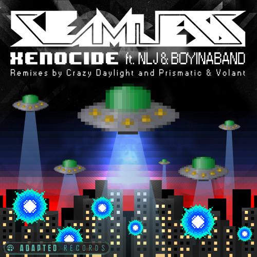 Seamless ft. NLJ & Boyinaband - Xenocide (Crazy Daylight Remix)