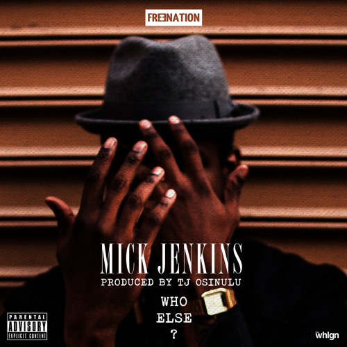 Mick Jenkins - Who Else [Prod. TJ Osinulu]