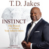 Instinct by T.D. Jakes, Read by Ezra Knight - Audiobook Excerpt