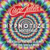 Cisco Adler - Hypnotize (feat. Matisyahu)