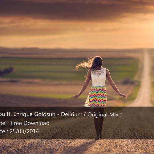Mou ft. Enrique Goldsun - Delirium ( Original Mix ) FREE DOWNLOAD
