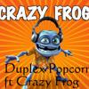 Duplex Popcorn ft. Crazy Frog