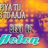 Helen - Piya Tu Ab To Aaja (Limbajee Brothers remix)