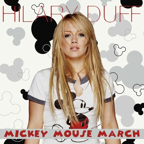 Hilary Duff - Mickey Mouse March (Matt Extended Mix ...
