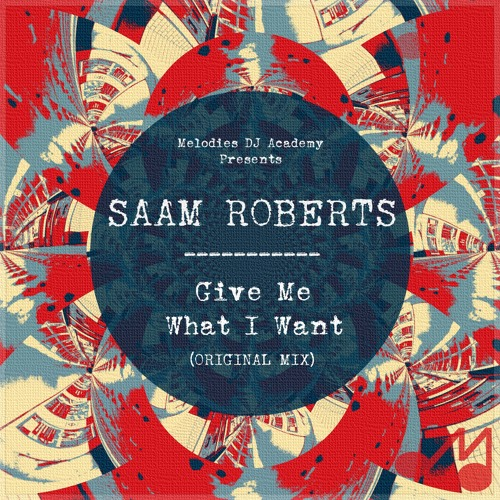 Saam Roberts - Give Me What I Want [EDM.Com Exclusive]