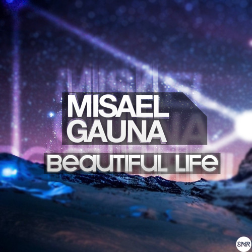 Misael Gauna - Beautiful Life