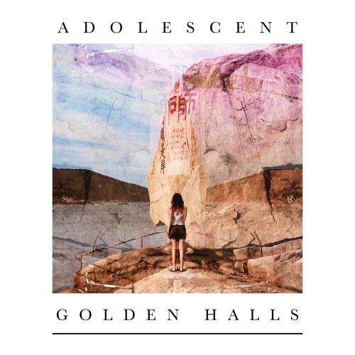 Adolescent - Golden Halls Pt. 2