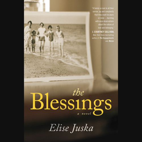 The Blessings by Elise Juska, Read by Therese Plummer - Audiobook Excerpt