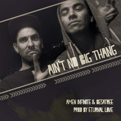 Ain't No Big Thang Feat. BesaTree ( CLDMKRS ) Prod By Eturnalove ( 2 Fresh )