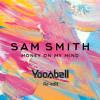 Sam Smith - Money On My Mind (Yoonbell Re-edit) [Mastered by LoudBell]
