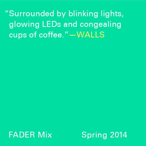 FADER Mix: WALLS