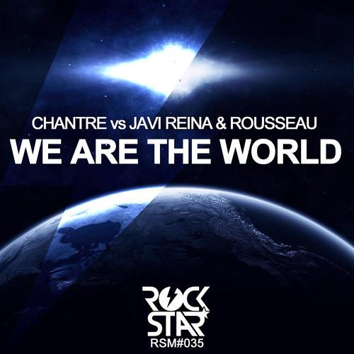 Javi Reina & Rousseau vs. Chantre - We Are The World (Original Mix)