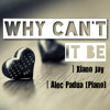 Why Can't It Be | Xiano Jay & Alec Padua (Piano Instrumentals)