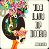 Download MightyB - The Love Of House (Original Mix) Mp3