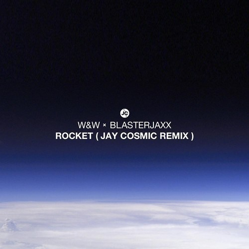 W&W & Blasterjaxx - Rocket (Jay Cosmic Remix)