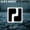 Alex Index - It's April (Original Mix) - Perfect Driver Music - Free Download