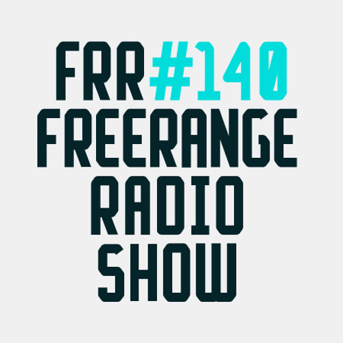 Freerange Records Radioshow No.140 - May 2014 With Matt Masters and Guest Hyenah