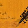 Laila O Laila By Junaid Mughal