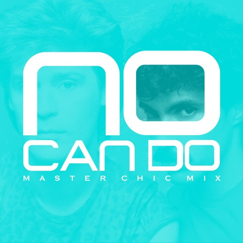 No Can Do (Master Chic Mix)