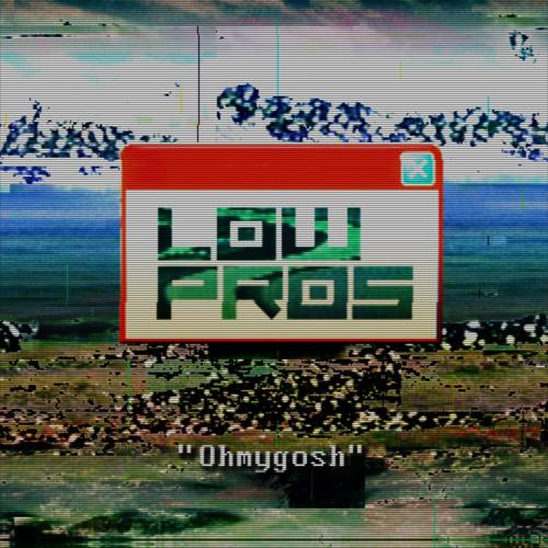 Low Pros - Ohmygosh (Club Mix)