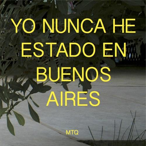 MTQ: Yo nunca he estado en Buenos Aires