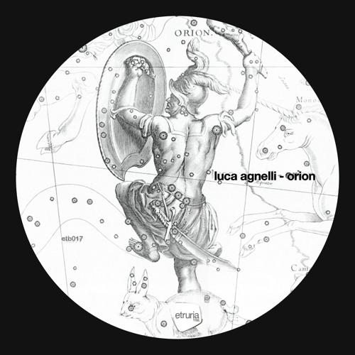 Luca Agnelli - Orion (Brett Johnson remix)  (Etruria beat 017) snippet