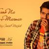 Suno Na Sang-e-Marmar by Junaid Mughal
