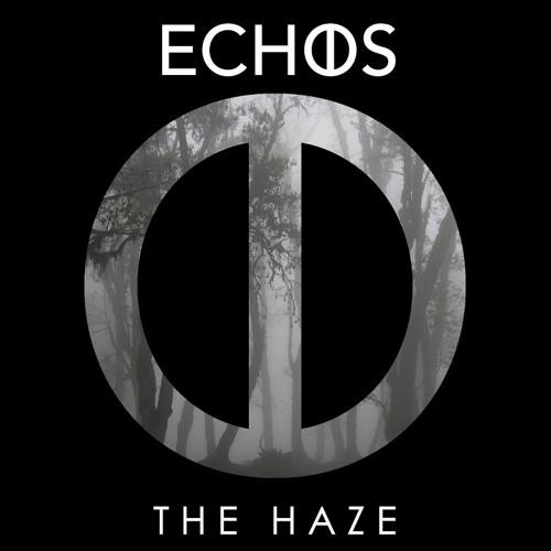 Echos - The Haze [EDM.com Premiere]