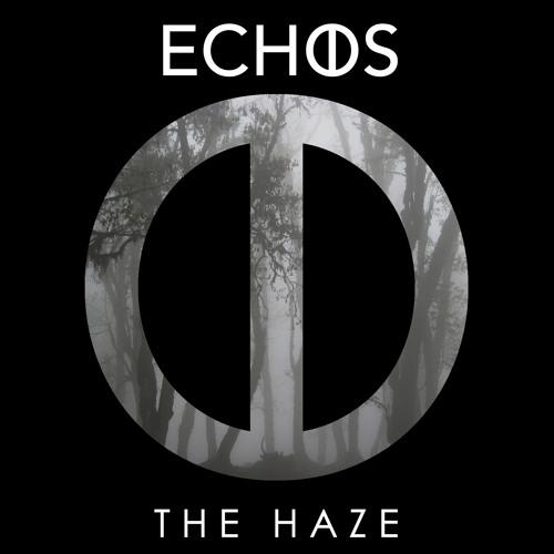 Echos - The Haze
